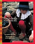 Samuel Eatons Day A Day in the Life of a Pilgrim Boy