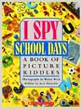 I Spy School Days A Book of Picture Riddles