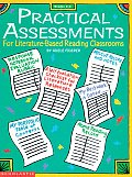 Practical Assessments for Literature Based Reading Classrooms