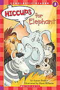 Hiccups for Elephant (Hello Reader! Level 2)