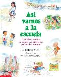Asi Vamos Al La Escuela: Un Libro Acerca de Ninos En Diferentes Paises del Mundo (Mariposa Scholastic en Espanol)