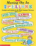 Moving On In Spelling Strategies & Activities for the Whole Language Classroom
