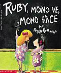 Ruby, Mono Ve, Mono Hace/Ruby, the Copycat