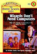 Adventures of the Bailey School Kids #20: Wizards Don't Need Computers Cover