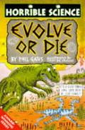 Horrible Science Evolve Or Die