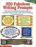 350 Fabulous Writing Prompts: Thought-Provoking Springboards for Creative, Expository, and Journal Writing Cover