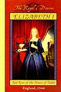 Royal Diaries Elizabeth I Red Rose of the House of Tudor England 1544