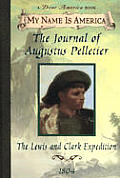 The Journal of Augustus Pelletier: The Lewis and Clark Expedition (My Name Is America)