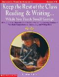 Keep the Rest of the Class Reading and Writing... While You Teach Small Groups (Scholastic Teaching Strategies)