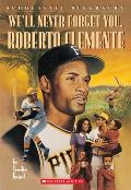 Well Never Forget You Roberto Clemente