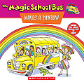 The Magic School Bus Makes a Rainbow: A Book about Color (Magic School Bus)