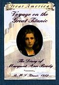 Dear America Voyage On The Great Titanic the Diary of Margaret Ann Brady RMS Titanic 1912