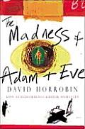 Madness Of Adam & Eve How Schizophrenia