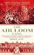 Air Loom Gang The Strange & True Story