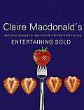 Claire MacDonalds Entertaining Solo Delicious Recipes for Single Cooks Who Like to Entertain