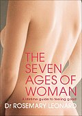 Seven Ages of Woman A Lifetime Guide to Feeling Good
