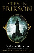 Gardens of the Moon Malazan 01 10th Anniversary Edition