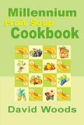 Millennium Fruit Soup Cookbook