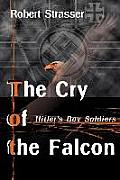 The Cry of the Falcon: Hitler's Boy Soldiers