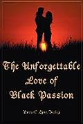 The Unforgettable Love of Black Passion