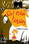 Girl Child Saturday: A Children's Fantasy