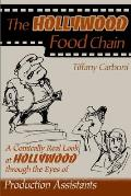 The Hollywood Food Chain: A Comically Real Look at Hollywood Through the Eyes of Production Assistants