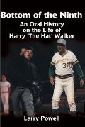 Bottom of the Ninth: An Oral History on the Life of Harry The Hat Walker