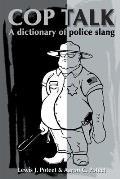 Cop Talk: A Dictionary of Police Slang