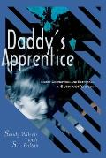 Daddys Apprentice Incest Corruption & Betrayal A Survivors Story