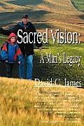 Sacred Vision: A Man's Legacy