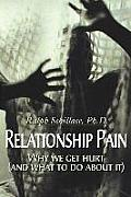 Relationship Pain: Why We Get Hurt, and What to Do about It