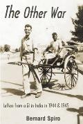 The Other War: Letters from a GI in India in 1944 & 1945