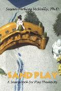 Sandplay: A Sourcebook for Play Therapists
