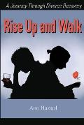 Rise Up and Walk: A Journey Through Divorce Recovery
