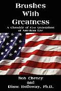 Brushes with Greatness: A Chronicle of Five Generations of American Life