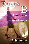 Queen B: The Final Assault on Black Progress