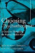Choosing a Psychotherapist: A Guide to Navigating the Mental Health Maze