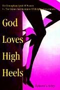 God Loves High Heels: The Triumphant Spirit of Women Vs. the Crimes and Restraints of Religious Government