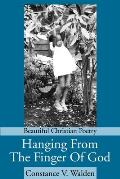 Hanging from the Finger of God: Beautiful Christian Poetry