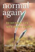Normal Again: Redefining Life with Brain Injury