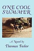 One Cool Summer by Tom P Fedor