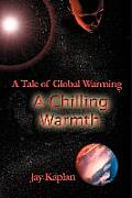 A Chilling Warmth: A Tale of Global Warming
