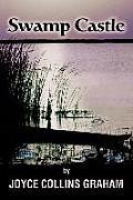 Swamp Castle by Joyce C. Graham