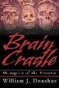 Brain Cradle: Menagerie of the Perverse
