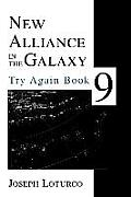 New Alliance in the Galaxy: Try Again Book 9