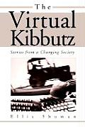The Virtual Kibbutz: Stories from a Changing Society