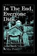 In the End, Everyone Dies: Four Twisted Tales from Both Sides of the Pond