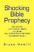 Shocking Bible Prophecy: How and Why United States of America Will Be the Final Country to Rule the World as Verified in the Bible