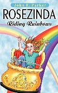 Rosezinda: Riding Rainbows