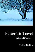 Better to Travel: Selected Poems